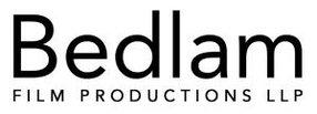 BEDLAM FILM PRODUCTIONS LLP