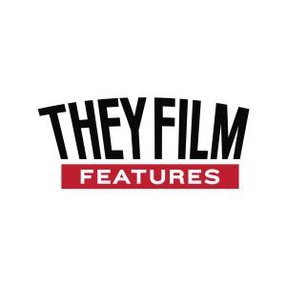 THEY FILM FEATURES