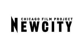 NEWCITY/CHICAGO FILM PROJECT