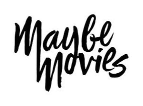 MAYBE MOVIES