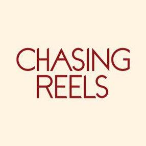 CHASING REELS