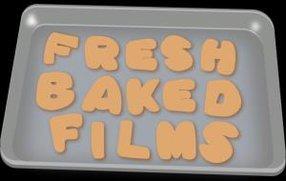 FRESH BAKED FILMS