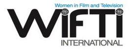 WOMEN IN FILM & TV INTERNATIONAL (WIFTI)