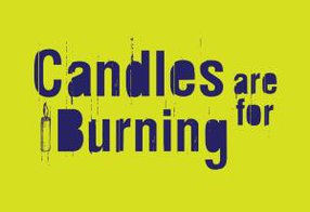 CANDLES ARE FOR BURNING
