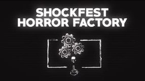 SHOCKFEST HORROR FACTORY