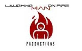 LAUGHING MAN ON FIRE PRODUCTIONS