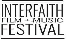 INTERFAITH FILM & MUSIC FESTIVAL