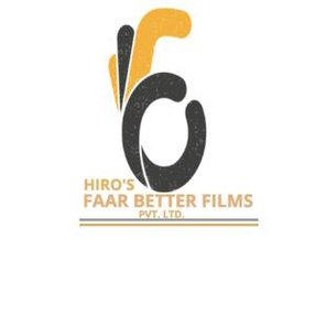 HIRO'S FAAR BETTER FILMS PVT. LTD.