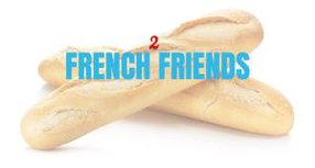 2 FF - 2 FRENCH FRIENDS