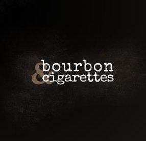 BOURBON & CIGARETTES ENTERTAINMENT