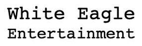 WHITE EAGLE ENTERTAINMENT INC.