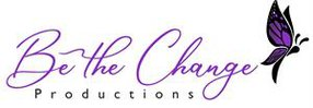 BE THE CHANGE PRODUCTIONS