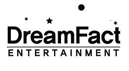 DREAMFACT ENTERTAINMENT