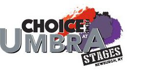 CHOICE FILMS AT UMBRA STAGES