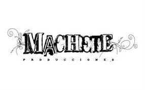 MACHETE PRODUCCIONES