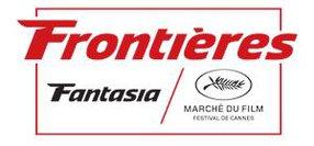FRONTIÈRES MARKET / FANTASIA INT'L FILM FESTIVAL