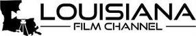 LOUISIANA FILM CHANNEL