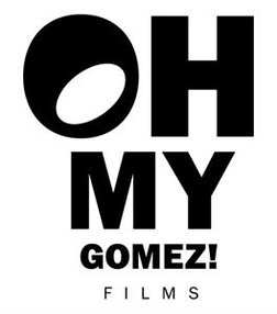OH MY GOMEZ! FILMS