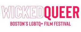 WICKED QUEER - BOSTON LGBT FILM FESTIVAL