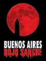 BUENOS AIRES ROJO SANGRE / BUENOS AIRES RED BLOOD FILM FESTIVAL