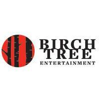 BIRCH TREE ENTERTAINMENT