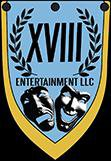XVIII ENTERTAINMENT LLC