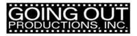 GOING OUT PRODUCTIONS, INC.