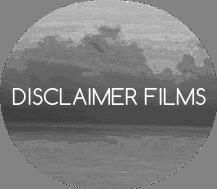 DISCLAIMER FILMS